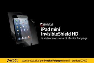 InvisibleShield HD per iPad mini: video recensione e codice sconto esclusivo su tutti i prodotti Zagg