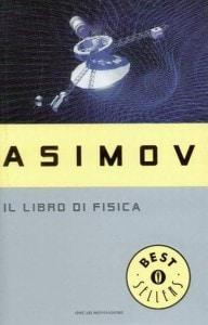 """""""Il libro di fisica"""" di Isaac Asimov nell'ultima edizione edita da Mondadori."""
