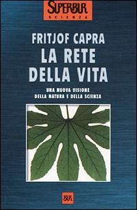 """Un'edizione italiana del libro """"The Web of Life"""" (""""La rete della vita"""") di Fritjof Capra."""