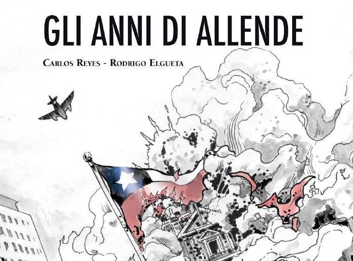 Gli anni di Allende, Carlos Reyes e Rodrigo Elgueta, Edicola editore (maggio 2016)