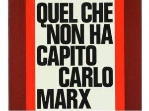 """""""Quel che non ha capito Carlo Marx"""", libro del 1972"""