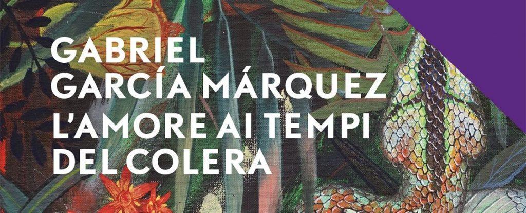 """""""L'amore ai tempi del colera"""", di Gabriel Garcia Màrquez, Mondadori."""