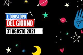 L'oroscopo di martedì 31 agosto 2021: Acquario e Bilancia pronti a grandi propositi