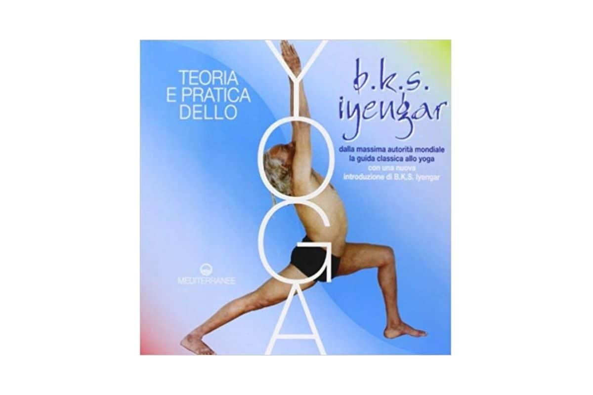 Teoria e pratica dello yoga B. K. S. Iyengar