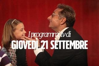 Film e programmi tv di stasera, giovedì 21 settembre