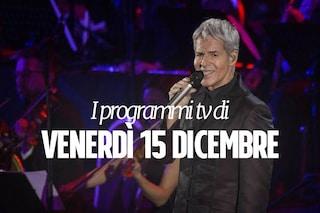 Cosa c'è stasera in tv: i film e i programmi di oggi 15 dicembre