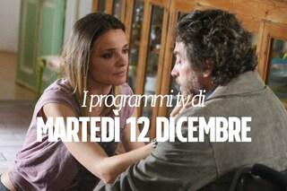 Film e programmi tv di stasera, martedì 12 dicembre
