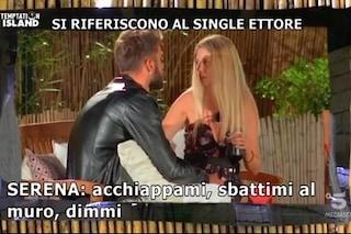 """Temptation Island, Serena punta il single Ettore: """"Sbattimi al muro"""". Davide chiede il falò"""