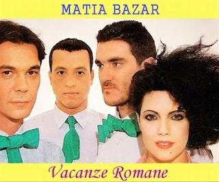 Vacanze Romane dei Matia Bazar: la storia del classico degli anni '80