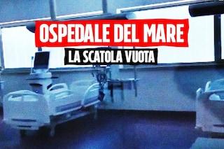 L'Ospedale del Mare di Napoli è una scatola vuota: 10 reparti nuovi mai entrati in funzione
