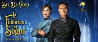 """Sal Da Vinci e Fatima Trotta insieme a teatro ne """"La fabbrica dei sogni"""""""