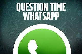 Question Time, le video risposte alle vostre domande su: WhatsApp Messenger