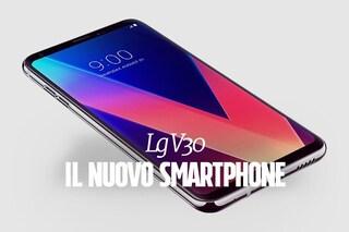LG V30, presentato il nuovo smartphone: le caratteristiche tecniche
