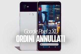 Pixel 2 XL, Google annulla tutti gli ordini effettuati in Italia: in vendita per errore