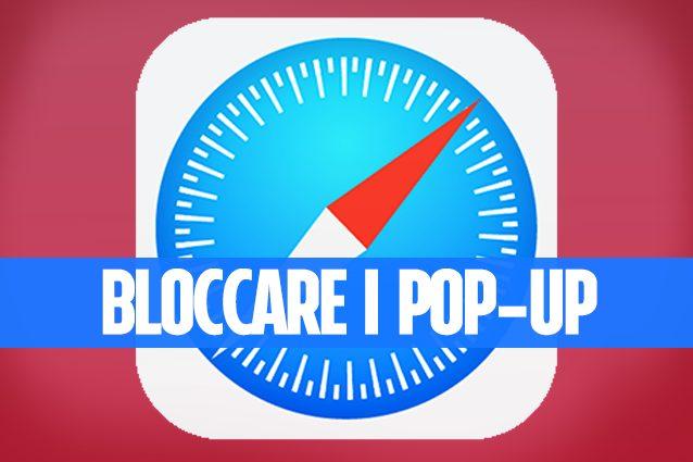 Trucchi iPhone: come bloccare la pubblicità nelle finestre a comparsa in Safari