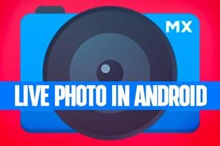 Trucchi Android: come attivare le Live Photo anche nei dispositivi che non le supportano