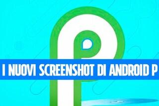 Android P: provare in anteprima l'APK con il nuovo sistema di screenshot