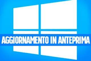 Come provare in anteprima il nuovo aggiornamento di Windows 10