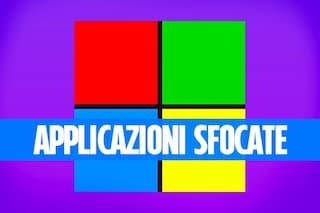 Le applicazioni in Windows 10 sono sfocate o non si vedono bene? Ecco come risolvere