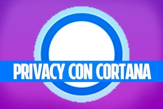 Privacy Windows 10: come vedere (ed eliminare) le informazioni personali su Cortana