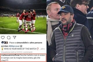 """Milan-Juve, Salvini: """"Perché l'arbitro non ha messo direttamente la maglia bianconera?"""""""